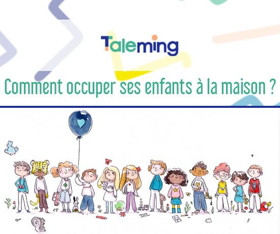 Comment occuper ses enfants à la maison grâce au site Taleming