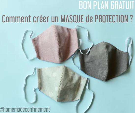 Bon Plan Gratuit spécial Confinement et découvrez comment créer un masque de protection