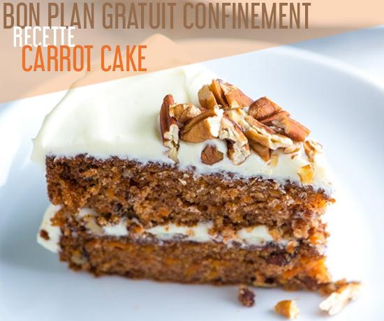 Bon Plan Gratuit spécial Cuisine en Confinement et découvrez la recette du Carrot Cake