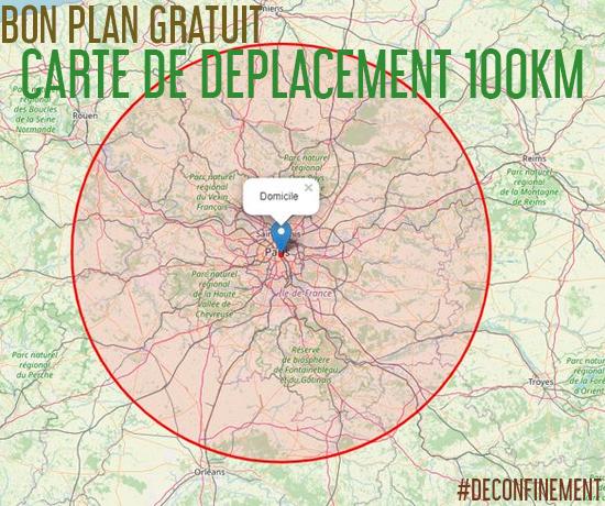 Bon Plan Gratuit pendant le Déconfinement et découvrez la carte de déplacement autorisé 100km